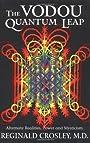 The Vodou Quantum Leap; Alternative Realities, Power, and Mysticism - Reginald O. Crosley