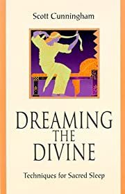 Dreaming the Divine: Techniques for Sacred…