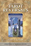 The Complete Book of Tarot Reversals (Special Topics in Tarot)
