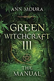 The Manual (Green Witchcraft, Book 3) –…