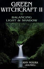 Green Witchcraft II: Balancing Light &…