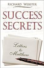 Success Secrets: Letters to Matthew by…