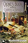 Crone's Book of Charms & Spells - Valerie Worth