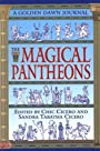 The Magical Pantheons: A Golden Dawn Journal - Sandra Tabatha Cicero