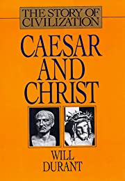 Caesar and Christ: A History of Roman…