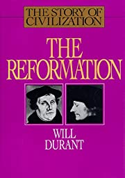 The Story of Civilization: The Reformation :…