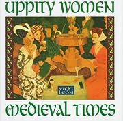 Uppity Women of Medieval Times – tekijä:…