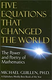 Five Equations That Changed the World: The…