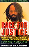 Race for Justice: Mumia Abu-Jamal's Fight Against The Death Penalty (Book) written by Leonard Weinglass