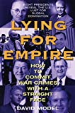 Lying for empire : how to commit war crimes with a straight face / David Model