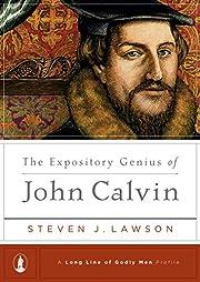 The Expository Genius of John Calvin av…