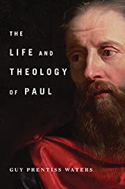 The Life and Theology of Paul de Guy Waters