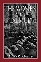 The Women of the Talmud by Judith Z. Abrams