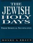 The Jewish holy days : their spiritual significance / Moshe Braun