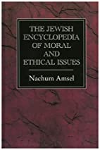 The Jewish Encyclopedia of Moral and Ethical…