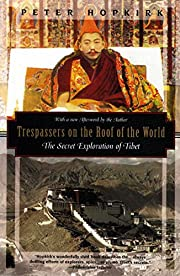 Trespassers on the Roof of the World: The…