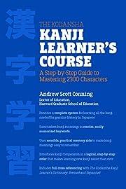 The Kodansha Kanji Learner's Course: A…