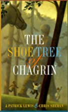 The Shoe Tree of Chagrin by J. Patrick Lewis
