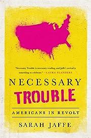 Necessary Trouble: Americans in Revolt por…