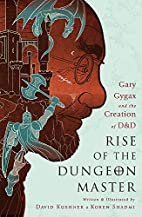 Rise of the Dungeon Master: Gary Gygax and…