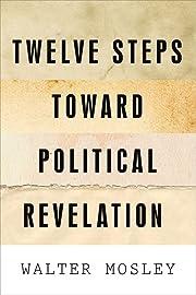 Twelve Steps Toward Political Revelation by…