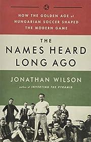 The Names Heard Long Ago: How the Golden Age…