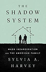 The Shadow System: Mass Incarceration and…