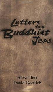 Letters to a Buddhist Jew de Akiva Tatz