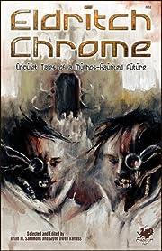 Eldritch Chrome: Unquiet Tales of a…