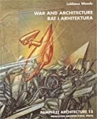 War and Architecture by Lebbeus Woods