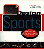 Design for Sports: The Cult of Performance…