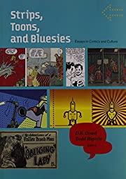 Strips, Toons, and Bluesies: Essays in…