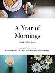 A Year of Mornings: 3191 Miles Apart de…