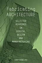 Fabricating Architecture: Selected Readings…