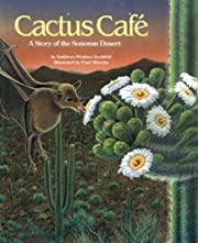 Cactus Cafe: A Story of the Sonoran Desert…