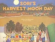 Sori's Harvest Moon Day : A Story of Korea…