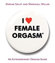I [Heart] Female Orgasm de Marshall Dorian;…
