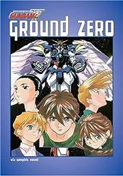 Gundam Wing: Ground Zero por Reku Fuyunagi