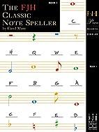 The FJH Classic Note Speller, Book 1…