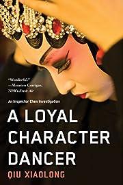 A Loyal Character Dancer de Qiu Xiaolong