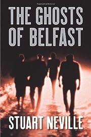 The Ghosts of Belfast af Stuart Neville