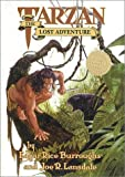 Tarzan: the Lost Adventure (1995) (Book) written by Joe R. Lansdale, Edgar Rice Burroughs