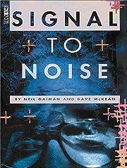Signal to Noise de Neil Gaiman