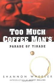 Too Much Coffee Man's Parade of Tirade de…