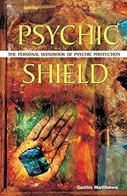 Psychic Shield: The Personal Handbook of…