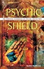 Psychic Shield: The Personal Handbook of Psychic Protection - Caitlin Matthews