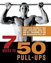 7 Weeks to 50 Pull-Ups: Strengthen and…
