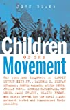 Children of the movement : the sons and daughters of Martin Luther King, Jr., Malcolm X, Elijah Muhammad, George Wallace, Andrew Young, Julian Bond, Stokely Carmichael, Bob Moses, James Chaney, Elaine Brown, and others reveal how the civil rights movement tested and transformed their families / John Blake