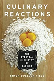 Culinary Reactions: The Everyday Chemistry…