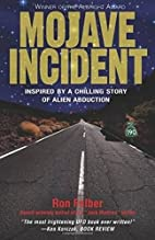 Mojave incident : inspired by a chilling…